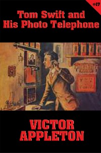 Cover Tom Swift #17: Tom Swift and His Photo Telephone