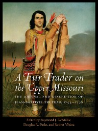 Cover A Fur Trader on the Upper Missouri