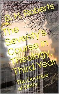 Cover The Seventy's Course in Theology (Third Year) / The Doctrine of Deity