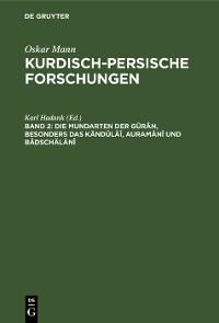 Cover Die Mundarten der Gûrân, besonders das Kändûläî, Auramânî und Bâdschälânî