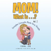 Cover Mom! What Is . . .? Vol. 2