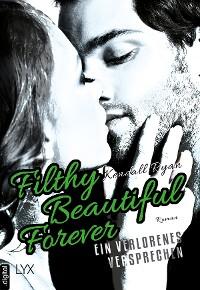 Cover Filthy Beautiful Forever - Ein verlorenes Versprechen