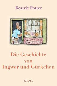Cover Die Geschichte von Ingwer und Gürkchen