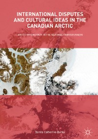 Cover International Disputes and Cultural Ideas in the Canadian Arctic