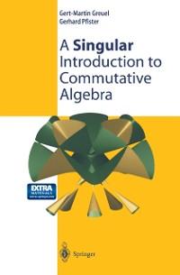 Cover Singular Introduction to Commutative Algebra
