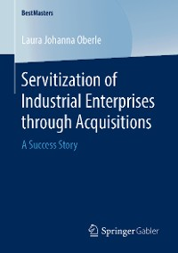 Cover Servitization of Industrial Enterprises through Acquisitions