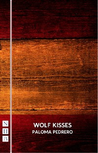 Cover Wolf Kisses (NHB Modern Plays)