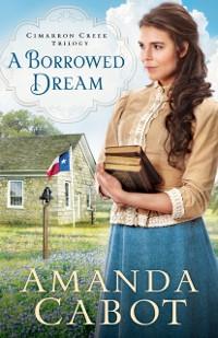 Cover Borrowed Dream (Cimarron Creek Trilogy Book #2)