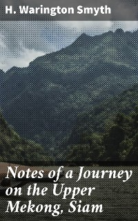 Cover Notes of a Journey on the Upper Mekong, Siam