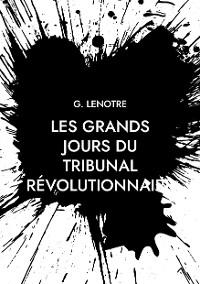 Cover Les grands jours du tribunal révolutionnaire