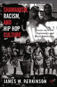Cover Shamanism, Racism, and Hip Hop Culture
