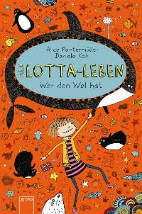 Cover Mein Lotta-Leben (15). Wer den Wal hat