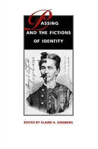 Cover Passing and the Fictions of Identity