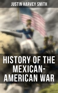Cover History of the Mexican-American War
