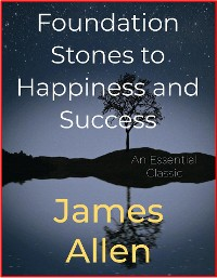 Cover Foundation Stones to Happiness and Success