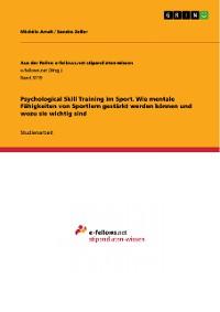 Cover Psychological Skill Training im Sport. Wie mentale Fähigkeiten von Sportlern gestärkt werden können und wozu sie wichtig sind