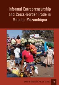 Cover Informal Entrepreneurship and Cross-Border Trade in Maputo, Mozambique
