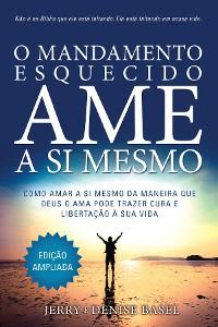 Cover O Mandamento Esquecido: Ame a Si Mesmo, Edição ampliada
