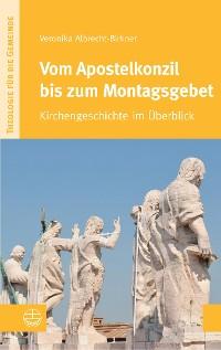 Cover Vom Apostelkonzil bis zum Montagsgebet