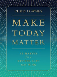 Cover Make Today Matter