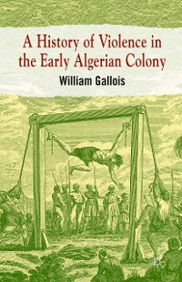 Cover A History of Violence in the Early Algerian Colony
