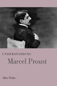 Cover Understanding Marcel Proust