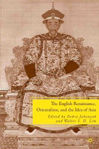 Cover The English Renaissance, Orientalism, and the Idea of Asia