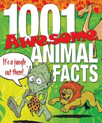 Cover 1001 Awesome Animal Facts