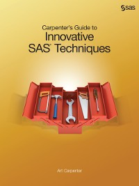 Cover Carpenter's Guide to Innovative SAS Techniques