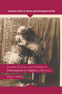 Cover Russian Culture and Theatrical Performance in America, 1891-1933