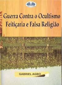 Cover Guerra Contra O Ocultismo, Feitiçaria E Falsa Religião
