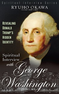 Cover Spiritual Interview with George Washington