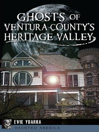 Cover Ghosts of Ventura County's Heritage Valley