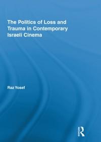 Cover Politics of Loss and Trauma in Contemporary Israeli Cinema