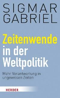 Cover Zeitenwende in der Weltpolitik