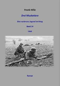 Cover Drei Musketiere - Eine verlorene Jugend im Krieg, Band 14