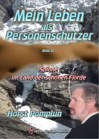 Cover Mein Leben als Personenschützer Band III Spione im Land der schönen Fjorde
