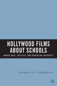 Cover Hollywood Films about Schools: Where Race, Politics, and Education Intersect