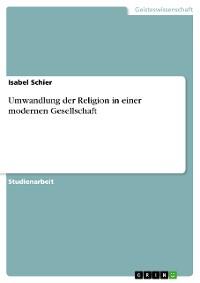 Cover Umwandlung der Religion in einer modernen Gesellschaft
