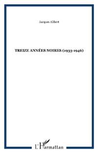Cover TREIZE ANNEES NOIRES (1933-1946)