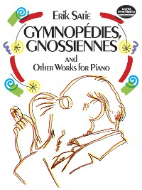Cover Gymnopédies, Gnossiennes and Other Works for Piano