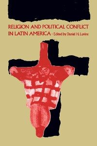 Cover Religion and Political Conflict in Latin America