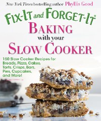 Cover Fix-It and Forget-It Baking with Your Slow Cooker