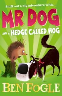 Cover Mr Dog and a Hedge Called Hog (Mr Dog)
