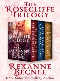 Cover The Bride of Rosecliffe, The Knight of Rosecliffe, and The Mistress of Rosecliffe