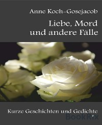 Cover Liebe, Mord und andere Fälle