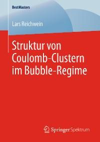 Cover Struktur von Coulomb-Clustern im Bubble-Regime