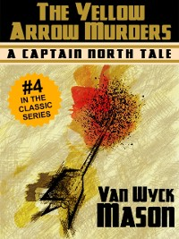 Cover Captain Hugh North 04: The Yellow Arrow Murders