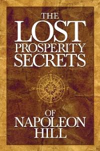 Cover The Lost Prosperity Secrets of Napoleon Hill