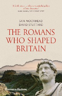 Cover The Romans Who Shaped Britain